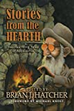Stories from the Hearth, Brian J. Hatcher, 0982993781