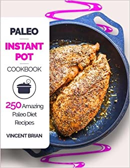 Free download paleo instant pot cookbook 250 amazing paleo diet free download paleo instant pot cookbook 250 amazing paleo diet recipes pdf full ebook read books 993 forumfinder Choice Image
