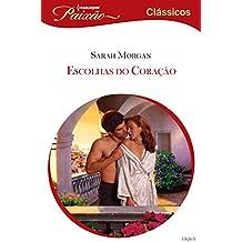 Escolhas do Coração: Harlequin Paixão Clássicos - ed.05