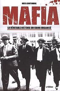 Mafia : La véritable histoire du crime organisé par Nigel Cawthorne