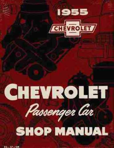 1955 CHEVROLET FACTORY REPAIR SHOP & SERVICE MANUAL - Covers all models of 1955 Chevrolet cars, including 150, 210, Bel Air, Del Ray, wagons, and Nomad. CHEVY - Shop Rays