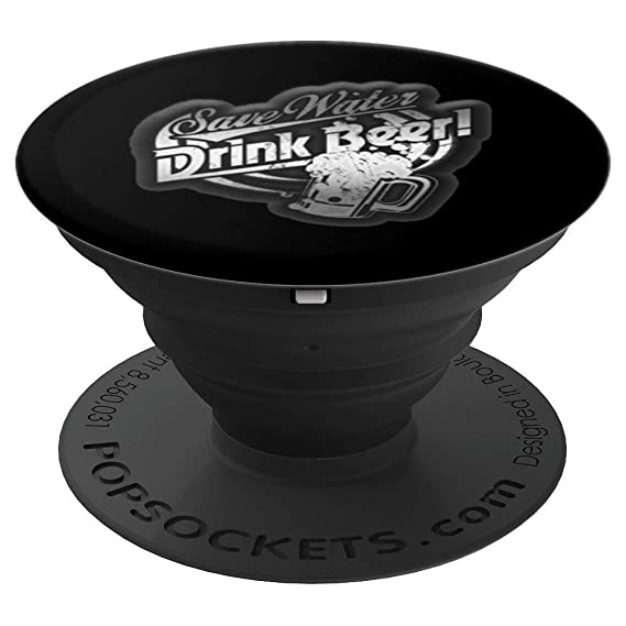Amazoncom Save Water Drink Beer Funny Sayings Drinking Pop Socket