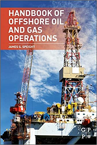 Handbook of Offshore Oil and Gas Operations: James G  Speight