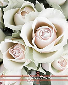 Book Guestbook: Roses bouquet, Wedding Message book, Journal, keepsake, memorabilia for friend and family to write in, 50 blank pages with quote, 8x10in: Volume 1