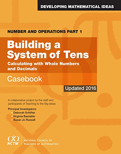 Number and Operations, Part 1: Building A System of Tens Casebook