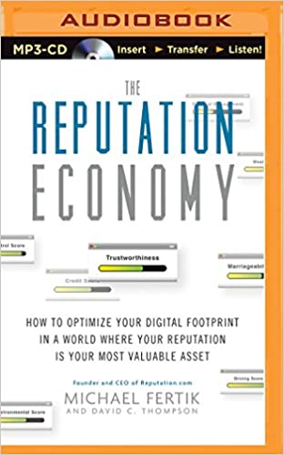 the reputation economy how to optimize your digital footprint in a world where your reputation is your most valuable asset