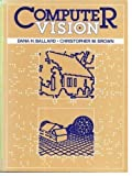 Computer Vision, Ballard, Dana H. and Brown, Christopher M., 0131653164