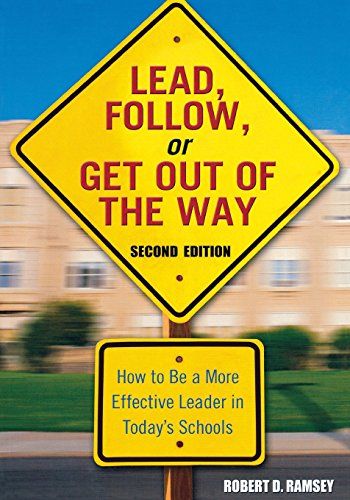 Lead, Follow, or Get Out of the Way: How to Be a More Effective Leader in Today′s Schools