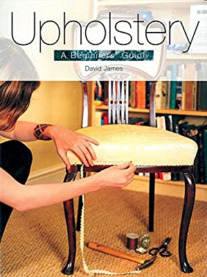 Upholstery: A Beginners' Guide from Guild of Master Craftsman