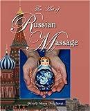 The Art of Russian Massage, Olena Melnikova Adams, 0967725364