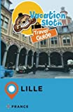 Vacation Sloth Travel Guide Lille France