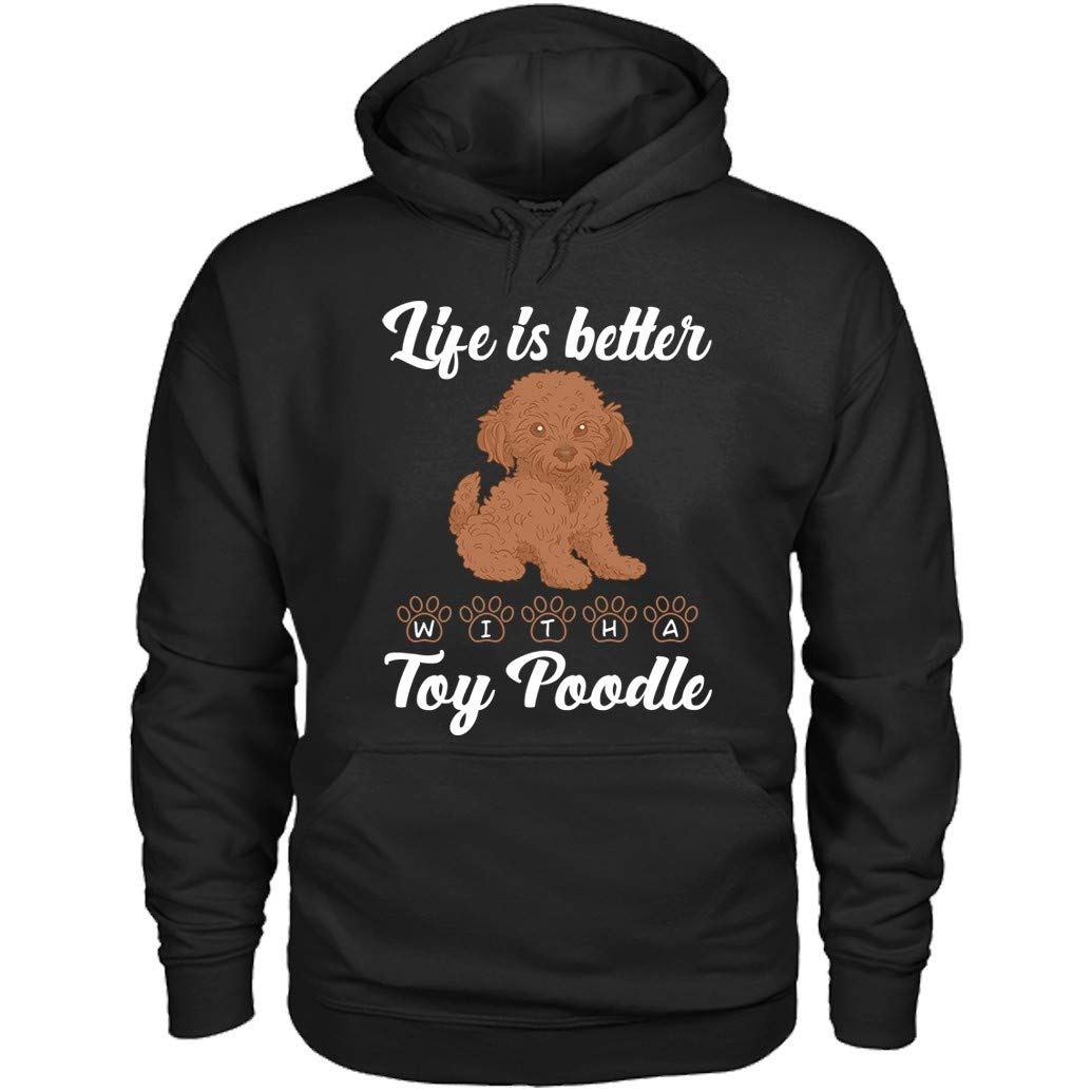 Life Is Better With A Toy Poodle S 4580 Shirts