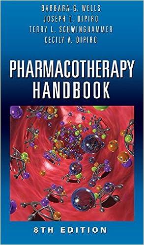 Pharmacotherapy: a pathophysiologic approach: 9780071478991.
