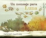 Un mensaje para Luna (Spanish Edition)