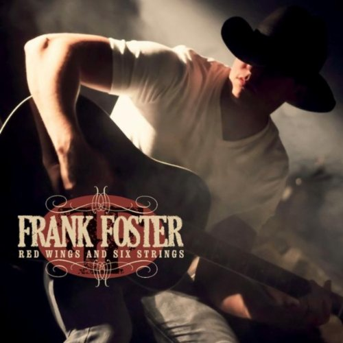 Foster Frank - Red Wings and Six Strings