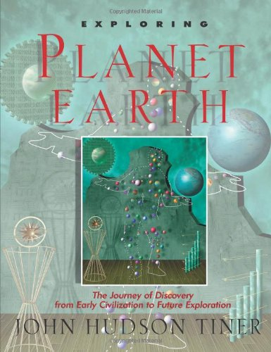Exploring Planet Earth: The Journey of Discovery from Early Civilization to Future Exploration (Exploring Series) (Sense