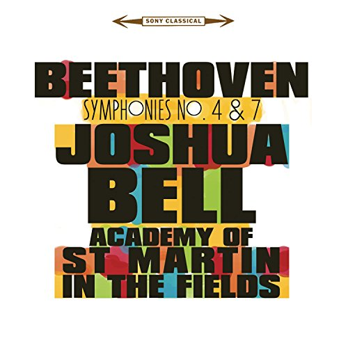 Beethoven: Symphonies Nos 4 & 7 (Joshua Bell St Martin In The Fields)