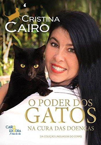 Poder dos Gatos na Cura das Doencas, O - Colecao Linguagem do Corpo: Cristina Cairo: 9788569381006: Amazon.com: Books
