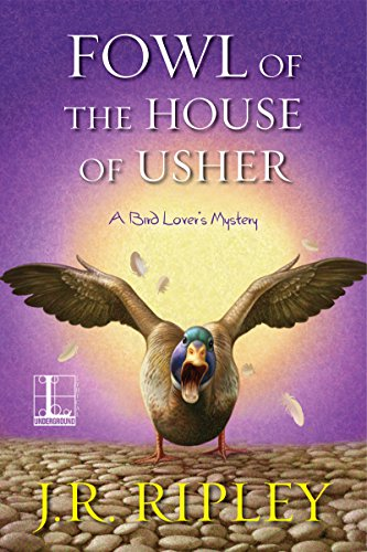 Fowl of the House of Usher (A Bird Lover's Mystery) by [Ripley, J.R.]