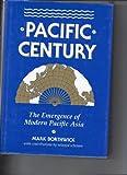 Pacific Century : The Emergence of Modern Pacific Asia, Borthwick, Mark, 0813313724