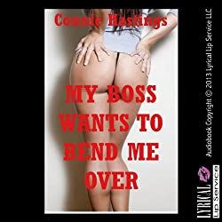 My Boss Wants To Bend Me Over! A First Anal Sex Erotica Story (Bent Over for Rough Treatment)