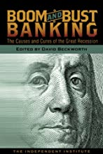 Boom and Bust Banking: The Causes and Cures of the Great Recession