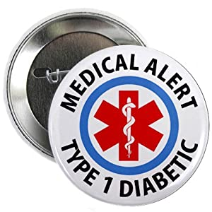 TYPE 1 DIABETIC Medical Alert 2.25 Pinback Button Badge