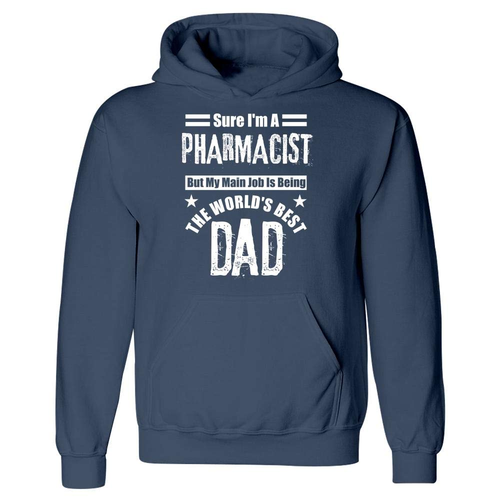 Im A Pharmacist and Also The Worlds Best Dad Hoodie