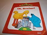 img - for Oh, Brother! (Sesame Street: Big Bird StoryMagic) book / textbook / text book