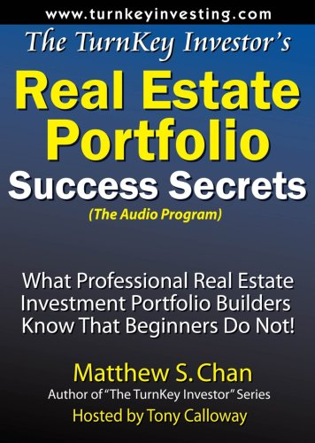 Download The TurnKey Investor's Real Estate Portfolio Success Secrets (Audio Program): What Professional Real Estate Investment Porfolio Builders Know That Beginners Do Not! PDF