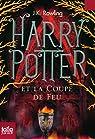 Harry Potter, tome 4 : Harry Potter et la Coupe de Feu par Rowling