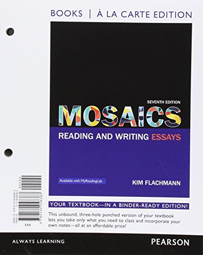 Mosaics: Reading and Writing Essays, Books a la Carte Edition (7th Edition)