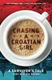 Chasing a Croatian Girl: A Survivor s Tale