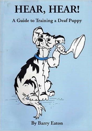 Hear Hear Guide To Training A Deaf Puppy Barry Eaton