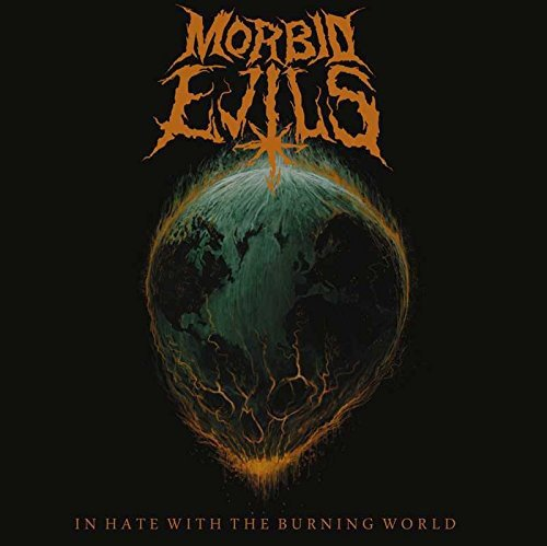 Morbid Evils: In Hate With The Burning World (Audio CD)