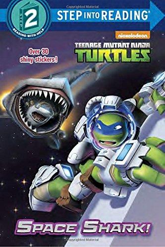 Space Shark! (Teenage Mutant Ninja Turtles) (Step into Reading)