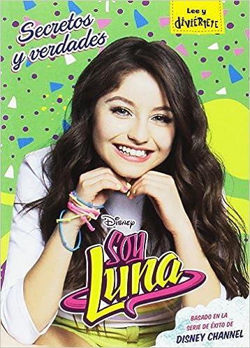 Soy Luna. Secretos y verdades: Narrativa 8 Disney. Soy Luna ...