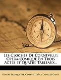 Les Cloches de Corneville, Robert Planquette, 127926358X