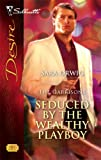 Seduced by the Wealthy Playboy, Sara Orwig, 0373768133