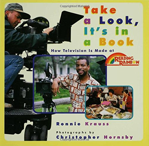 Take a Look, It's in a Book: How Television Is Made at Reading Rainbow