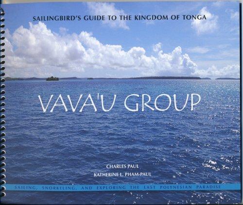 Sailingbird's Guide to the Kingdom of Tonga -- Vava'u Group