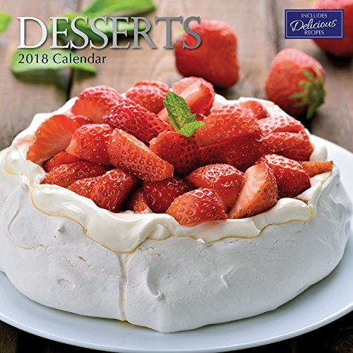 Nature Dessert (2018 Desserts Calendar - 12 x 12 Wall Calendar - With 210 Calendar Stickers)