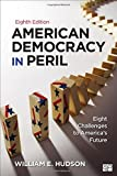American Democracy in Peril 8th Edition
