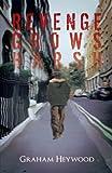 Revenge Grows Harsh, Graham Heywood, 1466933801