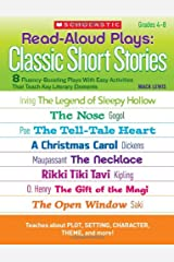 Read-Aloud Plays: Classic Short Stories: 8 Fluency-Boosting Plays With Easy Activities That Teach Key Literary Elements (Teaching Resources) Paperback