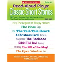Read-Aloud Plays: Classic Short Stories: 8 Fluency-Boosting Plays With Easy Activities That Teach Key Literary Elements (Teaching Resources)