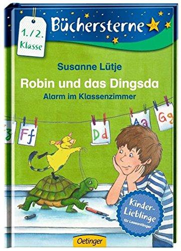 Robin und das Dingsda. Alarm im Klassenzimmer: Mit 16 Seiten Leserätseln und -spielen (Büchersterne)