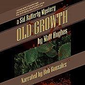 Old Growth: A Sid Rafferty Mystery   Matt Hughes