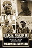 Black Nazis III: Ethnic Minorities and Foreigners in Hitler's Reich: A New History