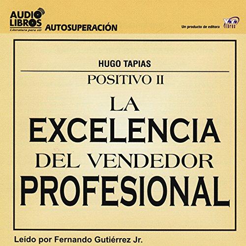 Positivo II - La Excelencia del Vendedor Profesional (Unabridged)